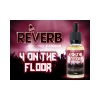 Reverb: 4 ON THE FLOOR